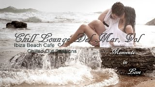 Chill Lounge Del Mar Vol 2 ft Rhythm Divine - Moments in Love Classic Mix