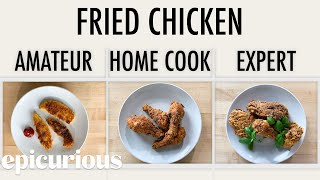 Download 4 Levels of Fried Chicken: Amateur to Food Scientist | Epicurious Mp3 and Videos