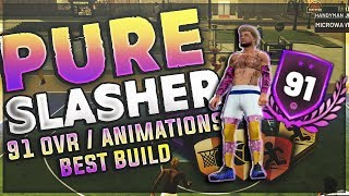 91 OVERALL PURE SLASHER UPDATE! *BEST* ANIMATIONS FOR SLASHER BUILD! NBA 2K19