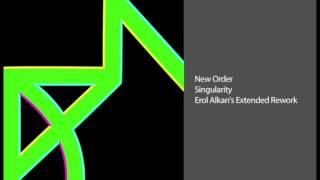 New Order - Singularity (Erol Alkan's Extended Rework)