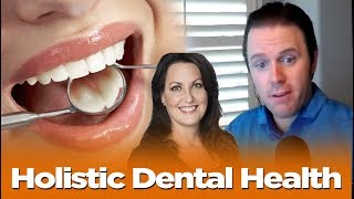 Holistic Dental Health with Dr. Joan Sefcik DDS | Podcast #186