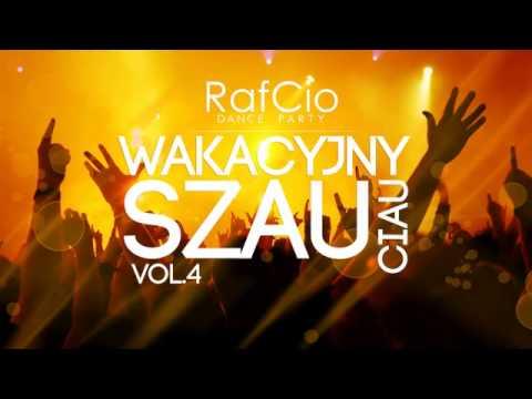 RafCio Dance Party vol  4 Wakacyjny Szau Ciau
