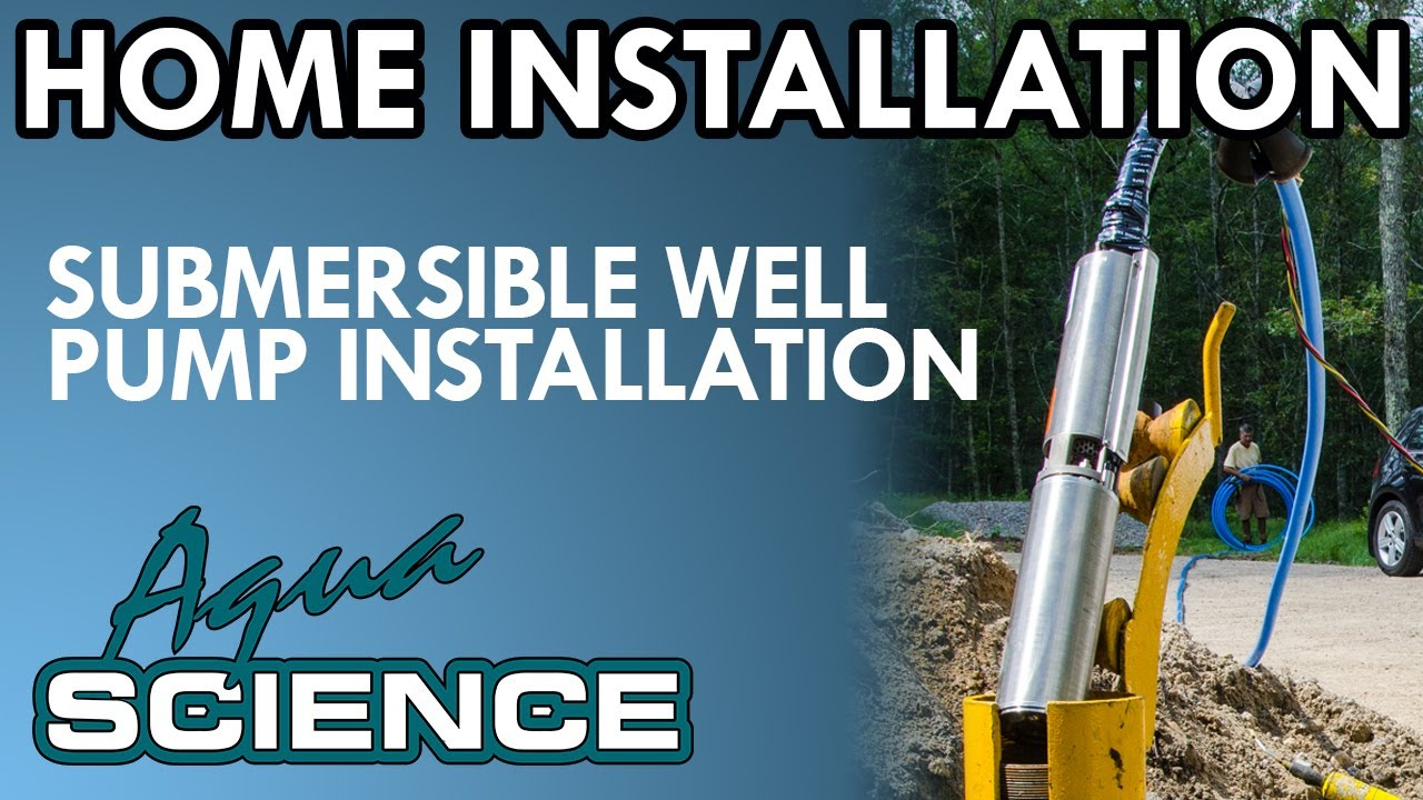 small resolution of submersible well pump installation overview by aqua science