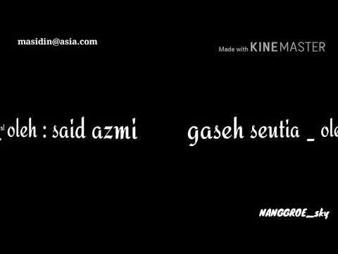 Gaseh setia (lyric) _ said azmi