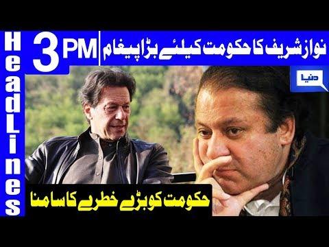 Nawaz Sharifs Big Statement | Headlines 3 PM | 17 January 2019 | Dunya News