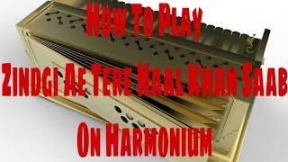 How To Play Zindgi Ae Tere Naal Khan Saab On Harmonium // Gaurav Anmol // Tutorial // 2018