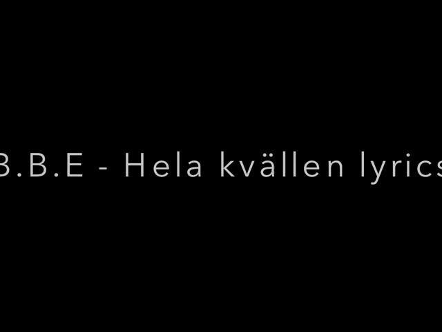 B.B.E - Hela kvällen lyrics ????