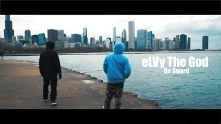 eLVy The God - On Guard (Official Video)