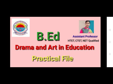Drama and Art in Education B.Ed file, Drama and Art in Education B.Ed file in hindi