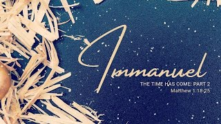 Immanuel - The Time Has Come (Part 2)