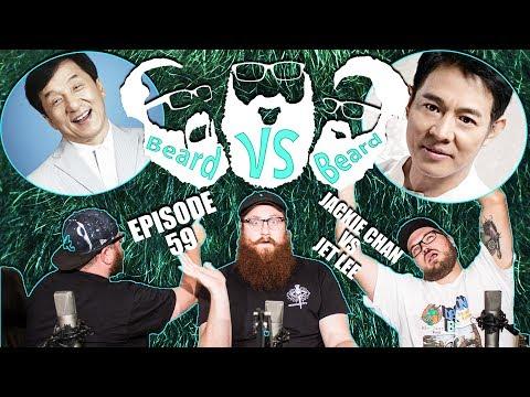 Episode 59 - Beard VS Beard - Jackie Chan VS. Jet Lee