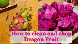 How to clean aฑd chop Dragon Fruit? | DIY