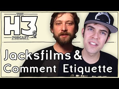 H3 Podcast #29 - Jacksfilms & Erik of Internet Comment Etiquette