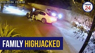 WATCH: Family left traumatised after Joburg highjacking