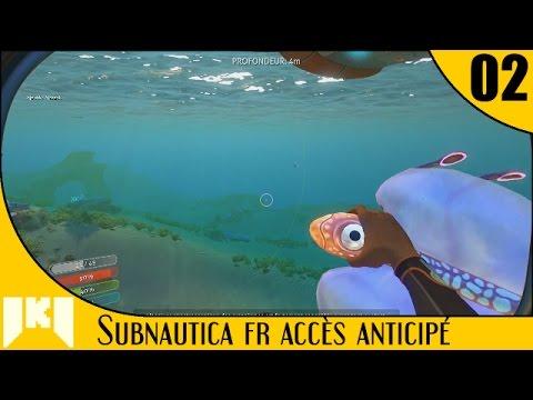 [FR] Subnautica Accès Anticipé – 02 – C'que nous voulons,c'est du poisson,fort bien gouteeeuuuxxx!