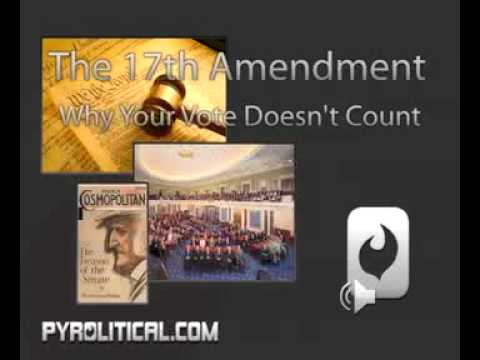 The 17th Amendment - Part 3/5