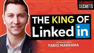 FABIO MARRAMA | The King of Linkedin | Millionaire Secrets