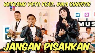 Gambar cover BETRAND PETO PUTRA ONSU FEAT INKA CHRISTIE - JANGAN PISAHKAN (MOP MUSIC S2)