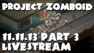 Project Zomboid Livestream | 11.11.13 Part 03 | Farming