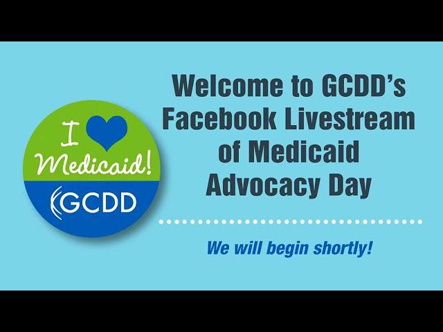 GCDD Medicaid Advocacy Day 2/14/18 Facebook Live