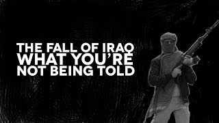 The Fall of Iraq - What You Aren