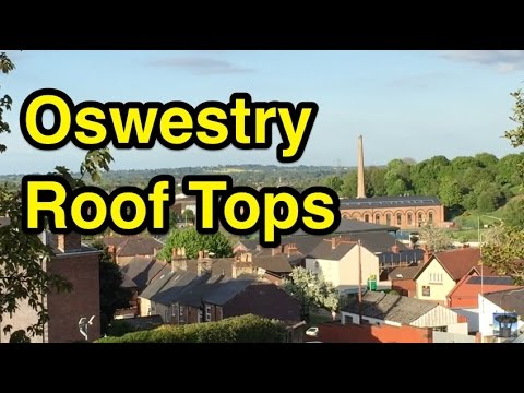 An Oswestry Roof Top Tour!
