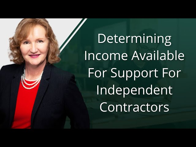 Determining Income Available For Support For Independent Contractors