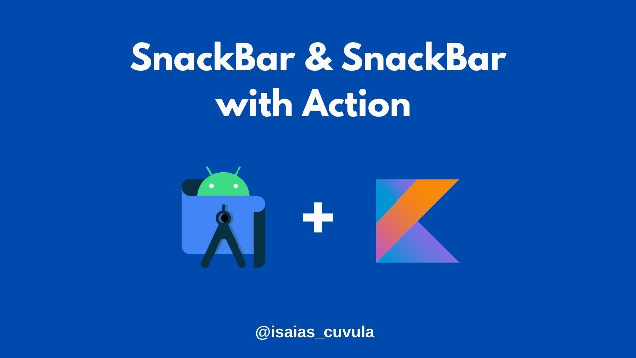 Snackbar & Custom Snackbar in Kotlin