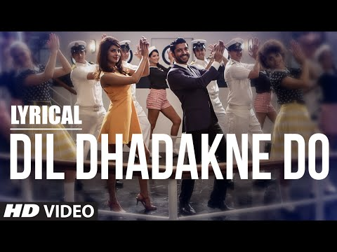 'Dil Dhadakne Do' Full Song with LYRICS | Singers: Priyanka Chopra, Farhan Akhtar