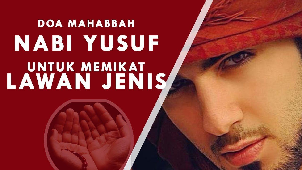 Doa Mahabbah Pengasihan Nabi Yusuf Memikat Hati Lawan Jenis Youtube Menarik