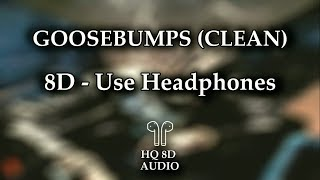 Travis Scott - Goosebumps | 8D AUDIO (HQ) | Clean