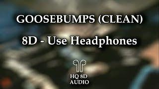 Travis Scott - Goosebumps | 8D AUDIO (HQ) | Clean