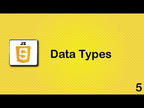 Javascript beginner tutorial 5 - Data types