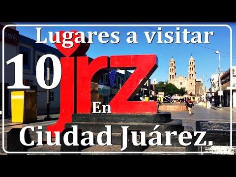 10 LUGARES IMPORTANTES A CONOCER DE CIUDAD JUAREZ