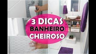 3 SEGREDOS PARA TER BANHEIRO CHEIROSO E PERFUMADO TODOS OS DIAS COM 3 DICAS