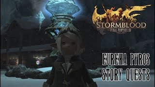 Final Fantasy XIV Stormblood | Eureka Pyros Story Quests 35/38/40