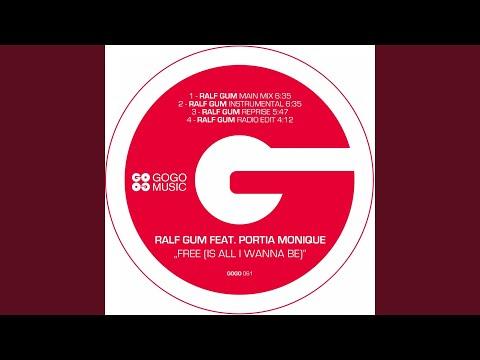 Free (Is All I Wanna Be) (feat. Portia Monique) (Ralf GUM Main Mix)