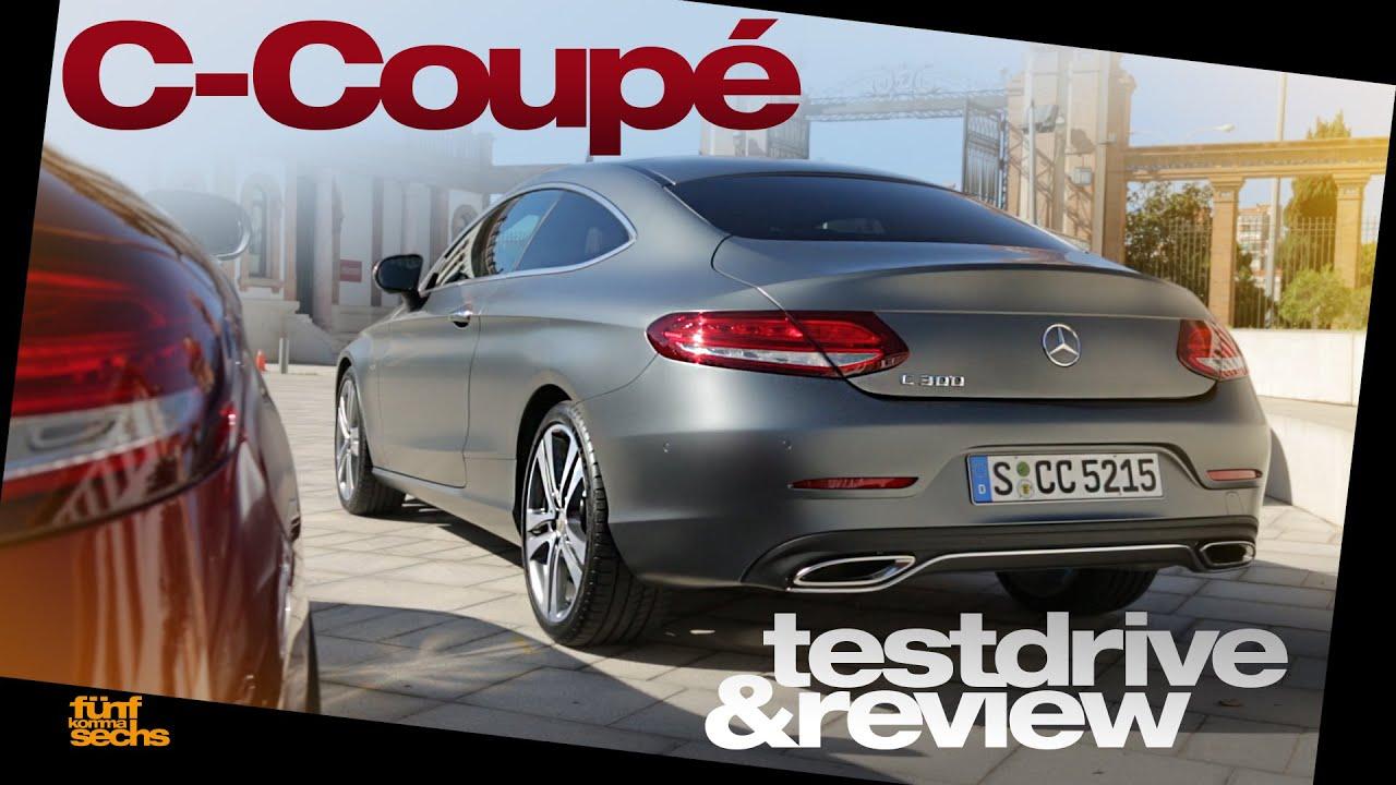 mercedes c-class coupé 2016 testdrive & review (german) pt.1 - youtube