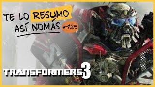 Transformers 3 | Te Lo Resumo Así Nomás#125