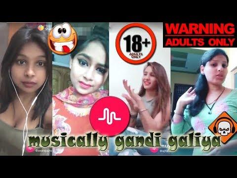 MUSICALLY GANDI GALIYA || GIRLS LANGUAGE ABUSE ||18+ MUSICALLY VIDEO || FULLY MASTI VIDEO