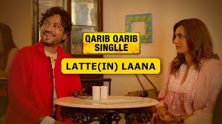 Dialogue Promo | Latte (IN) | Qarib Qarib Singlle | Irrfan Khan | Parvathy | 10th November
