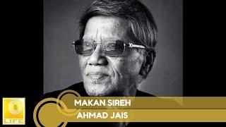 Ahmad Jais - Makan Sireh (Official Audio)