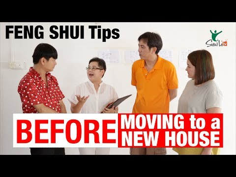 Feng Shui Tips 风水 - Before moving to a new house 搬新家之前
