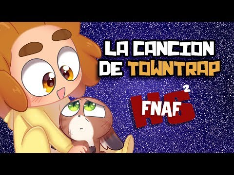 CANCION DE TOWNTRAP - Edd00chan w/ iTowngameplay   #FNAFHS 2