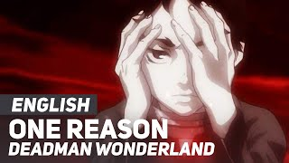 "ENGLISH ""One Reason"" Deadman Wonderland ( AmaLee )"