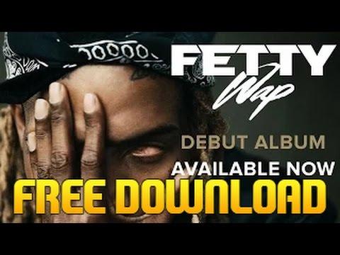 Fetty Wap - Fetty Wap ALBUM FREE DOWNLOAD (2015)