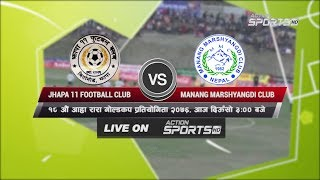Jhapa 11 Football Club VS Manang Marshyangdi Club    18th Aaha Rara Gold Cup 2020