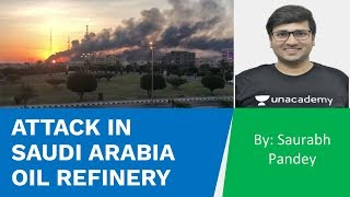 Attack in Saudi Arabia Oil Refinery by Houthis Rebel | UPSC CSE 2020 | Saurabh Pandey