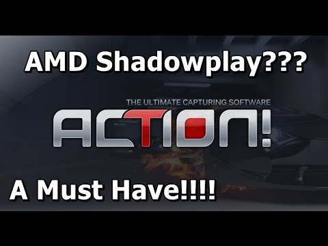 AMD Shadowplay - Mirillis Action (Update A Must Have For AMD Users) [HD  1080p]