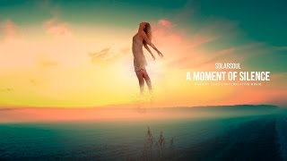 Solarsoul - A Moment of Silence [Original Meditation Mix]